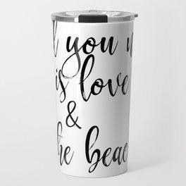 All You Need is Love & the Beach Travel Mug