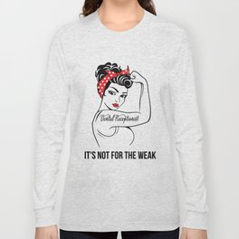 Dental Receptionist It's not for the Weak Long Sleeve T-shirt