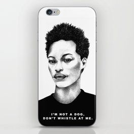 I Am Not A Dog, Don't Whistle At Me. iPhone Skin