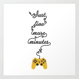 Just Five More Minutes - Video Games Playstation Controller Art Print