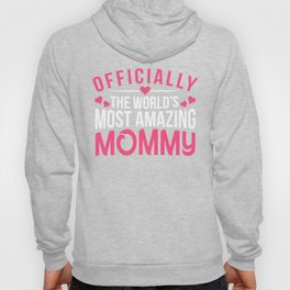 Officially Amazing Mommy Mothers Day Gift Idea Hoody