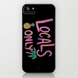 Locals Only BLK iPhone Case