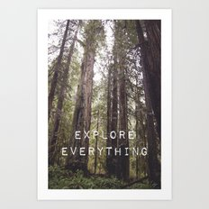 EXPLORE EVERYTHING in the REDWOOD FOREST  Art Print