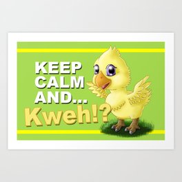 Keep calm and ...Kweh!? Art Print