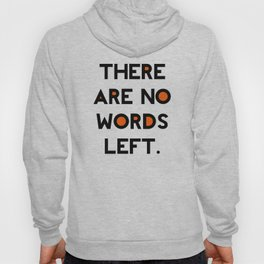 There Are No Words Left. Hoody