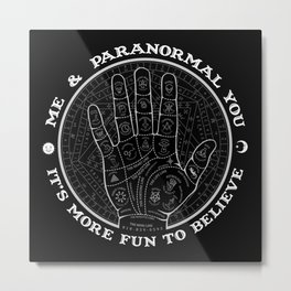 Me & Paranormal You - James Roper Design - Palmistry B&W (white lettering) Metal Print