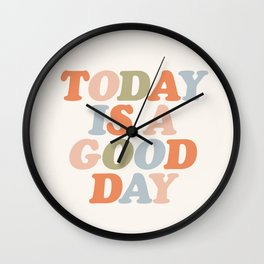 TODAY IS A GOOD DAY peach pink green blue yellow motivational typography inspirational quote decor Wall Clock