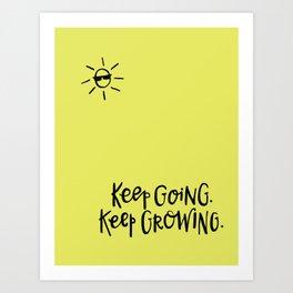 Keep Going. Keep Growing. Art Print