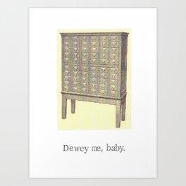 Dewey Me Baby Card Catalogue Art Print