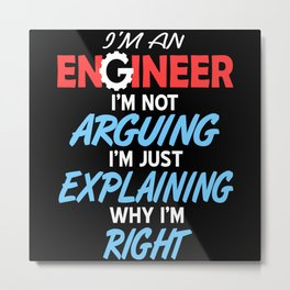 Design I Am Not Arguing Metal Print