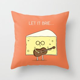 Let it brie... Throw Pillow