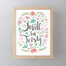 Small but Feisty with Flowers Framed Mini Art Print