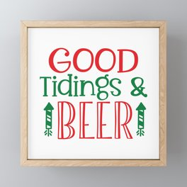 Good Tidings & Beer - Funny Christmas humor - Cute typography - Lovely Xmas quotes illustration Framed Mini Art Print