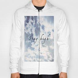 Stay High as the Sky Hoody
