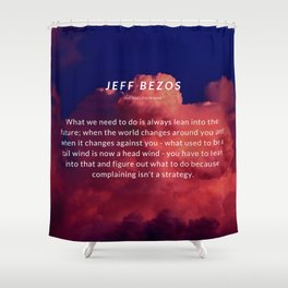 Jeff Bezos Quote On Leaning In To The Future Shower Curtain