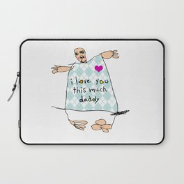 I Love You This Much, Daddy Laptop Sleeve