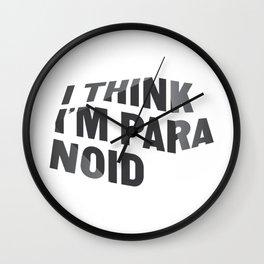 I Think I'm Paranoid Wall Clock