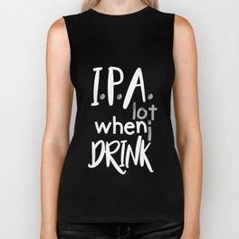 IPA Lot When I Drink Biker Tank
