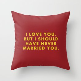 "Fantastic Mr Fox - ""I love you but I should have never married you."" Throw Pillow"