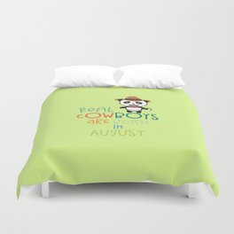 Real Cowboys are born in August T-Shirt Dzqgg Duvet Cover