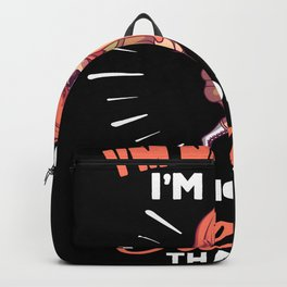 I'm Not Weird I'm Just More Creative Than You Backpack