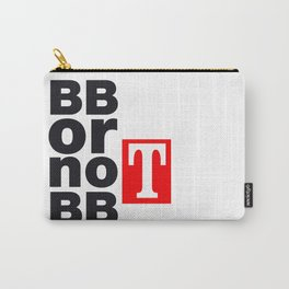 BB or not BB - Shakespeare #2 Carry-All Pouch