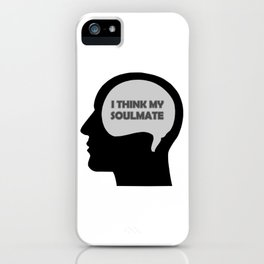 Show your endless infinite love Soulmate T-Shirt Think My Soulmate iPhone Case