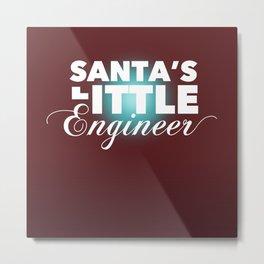 SANTA'S LITTLE ENGINEER Metal Print