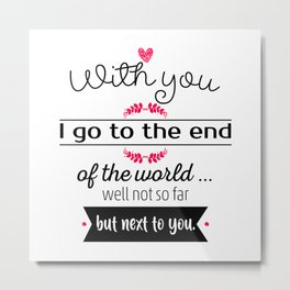 With you I go Metal Print