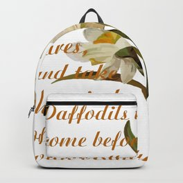 Daffodils That Come Before The Swallow Dares Shakespeare Quote Backpack
