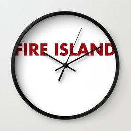 FIRE ISLAND Wall Clock