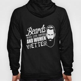Bearded men make life better and women wetter Hoody