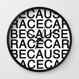 Because Racecar Wall Clock