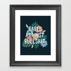 Babes Against Bullshit Framed Art Print