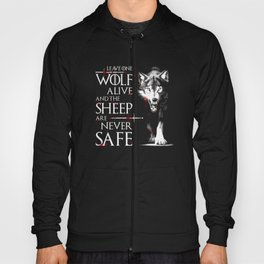 Leave one wolf alive and the sheep are never safe Hoody