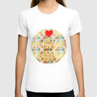 all you need is love T-shirts featuring Love is All You Need by happeemonkee