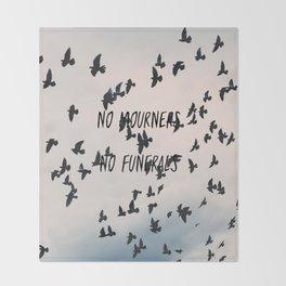 No mourners, no funerals Throw Blanket