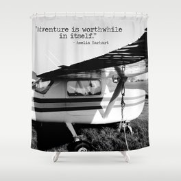Adventure is Worthwhile in Itself Shower Curtain