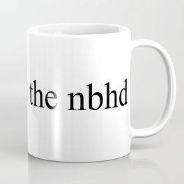 lol ur not the nbhd. Coffee Mug