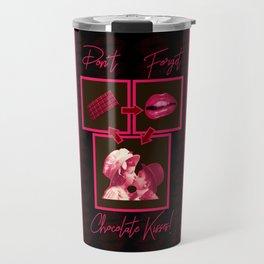 Don't Forget Chocolate Kisses! Travel Mug