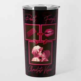 Don't Forget Chocolate Kisses! Travel Mug