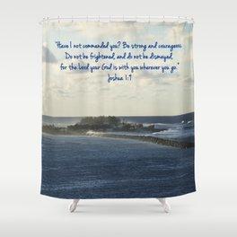 March 2 - Joshua 1:9 Shower Curtain