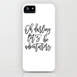 Oh Darling Let's Be Adventurers,Bedroom Decor,Gift For Her,Husband Gift,Funny Print,Scandinavian Pri iPhone Case