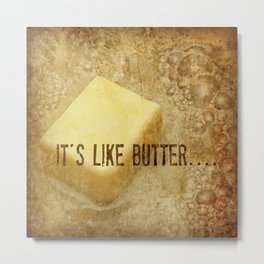 it's like butter - series 3 of 4 Metal Print