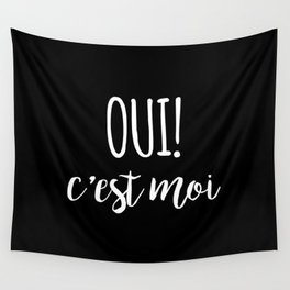 Oui c'est moi quote Wall Tapestry