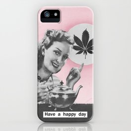 Have a happy day iPhone Case