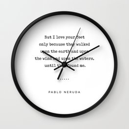 Pablo Neruda Quote 07 - Love Quotes - Minimal, Sophisticated, Modern, Classy Typewriter Print Wall Clock