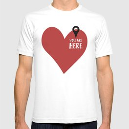 YOU ARE HERE (IN MY HEART) - Love Valentines Day quote T-shirt