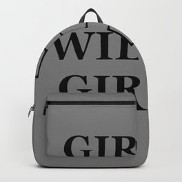 """ GIRLS WILL BE GIRLS"" UNIVERSAL TRUTH FOLK SAYINGS Backpack"