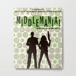 Middlemania! Metal Print